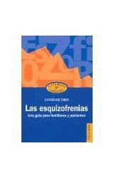 Papel ESQUIZOFRENIAS, LA (UNA GUIA PARA FAMILIARES Y PACIENTES)
