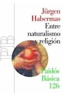 Papel ENTRE NATURALISMO Y RELIGION (PAIDOS BASICA 32126)
