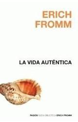 Papel VIDA AUTENTICA (NUEVA BIBLIOTECA ERICH FROMM 38202)