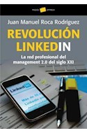 Papel REVOLUCION LINKEDIN LA RED PROFESIONAL DEL MANAGEMENT (PAIDOS EMPRESA 49115)