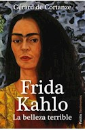 Papel FRIDA KAHLO LA BELLEZA TERRIBLE (SERIE TESTIMONIOS 10007643)