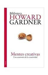 Papel MENTES CREATIVAS UNA ANATOMIA DE LA CREATIVIDAD (BIBLIOTECA HOWARD GARDNER 40102)