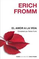Papel AMOR A LA VIDA (NUEVA BIBLIOTECA ERICH FROMM 1208)