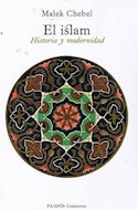 Papel ISLAM HISTORIA Y MODERNIDAD (PAIDOS CONTEXTOS 10001950)