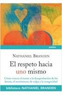 Papel RESPETO HACIA UNO MISMO (BIBLIOTECA NATHANIEL BRANDEN 9002577)