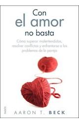 Papel CON EL AMOR NO BASTA (COMO SUPERAR MAL ENTENDIDOS, RESOLVER