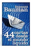 Papel 44 CARTAS DESDE EL MUNDO LIQUIDO (COLECCION ESTADO Y SOCIEDAD)