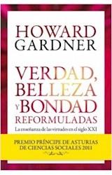 Papel VERDAD BELLEZA Y BONDAD REFORMULADAS LA ENSEÑANZA DE LAS VIRTUDES EN EL SIGLO XXI (4215)