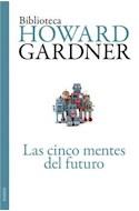 Papel CINCO MENTES DEL FUTURO (BIBLIOTECA HOWARD GARDNER 4431)