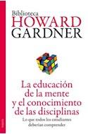 Papel EDUCACION DE LA MENTE Y EL CONOCIMIENTO DE LAS DISCIPLINAS (BIBLIOTECA HOWARD GARDNER 09238)
