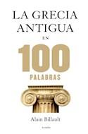 Papel GRECIA ANTIGUA EN 100 PALABRAS (PAIDOS CONTEXTOS 9014528)