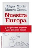 Papel NUESTRA EUROPA QUE PODEMOS ESPERAR QUE PODEMOS HACER (ESTADO Y SOCIEDAD 10018766)