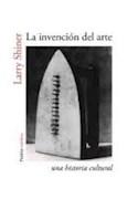 Papel INVENCION DEL ARTE UNA HISTORIA CULTURAL (PAIDOS ESTETICA 10038739)