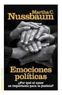 Papel EMOCIONES POLITICAS POR QUE EL AMOR ES IMPORTANTE PARA LA JUSTICIA (ESTADO Y SOCIEDAD 10039052)