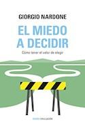 Papel MIEDO A DECIDIR COMO TENER EL VALOR DE ELEGIR (DIVULGACION 9072754)