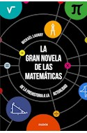 Papel GRAN NOVELA DE LAS MATEMATICAS DE LA PREHISTORIA A LA ACTUALIDAD [2/ED] (PAIDOS CONTEXTOS 10183317)