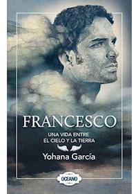 Papel Francesco. Una Vida Entre El Cielo Y La Tierra