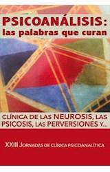 E-book Psicoanálisis: las palabras que curan. Clínica de las neurosis, las psicosis, las perversiones, y...