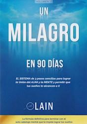 Libro Un Milagro En 90 Dias  ( Libro 2 De La Serie La Voz De Tu Alma ).