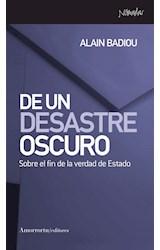 Papel DE UN DESASTRE OSCURO (SOBRE EL FIN DE LA VERDAD DE ESTADO)