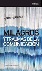 Libro Milagros Y Traumas De La Comunicacion