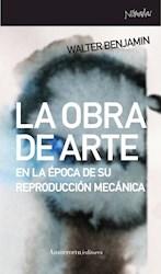 Libro La Obra De Arte: En La Epoca De Su Reproduccion Mecanica