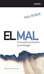 Libro El Mal : Un Desafio A La Filosofia Y A La Teologia