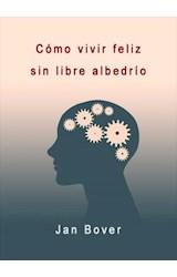 E-book Cómo vivir feliz sin libre albedrío