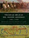 Libro Tecnicas Belicas Del Mundo Moderno (1500-1763)
