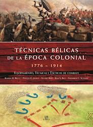 Libro Tecnicas Belicas De La Epoca Colonial :1776-1914