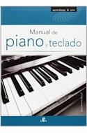 Papel MANUAL DE PIANO Y TECLADO (COLECCION APRENDIZAJE & OCIO) (ILUSTRADO) (RUSTICA)
