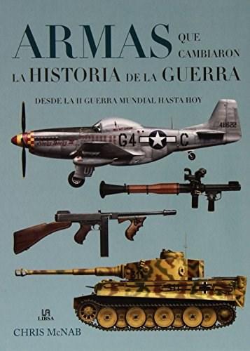 Papel Armas Que Cambiaron La Historia De La Guerra