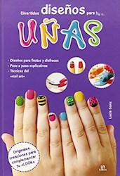 Libro Divertidos Diseños Para Tus Uñas