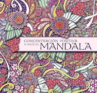 Libro Concentracion Positiva A Traves Del Mandala ( Color )