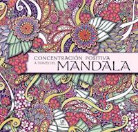 Libro Concentracion Positiva A Traves Del Mandala ( Color )