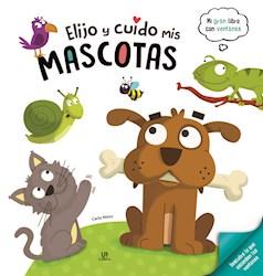 Libro Elijo Y Cuido A Mis Mascotas (Mi Gran Libro Con Ventanas)