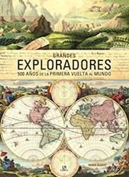 Libro Grandes Exploradores : 500 A/Os De La Priemera Vuelta Al Mundo