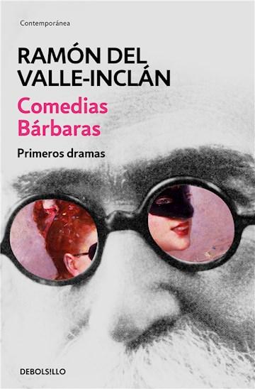 E-book Comedias Bárbaras. Primeros Dramas (Obras Completas Valle-Inclán 2)