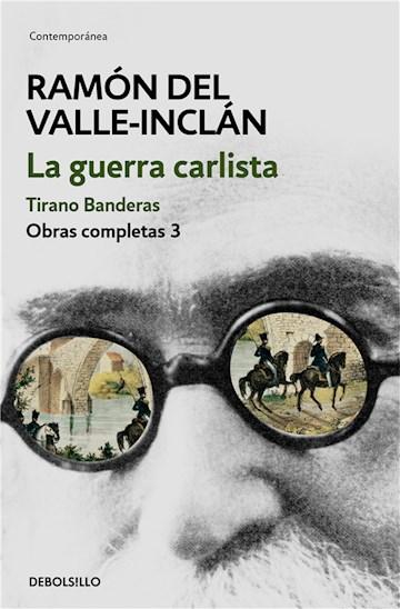 E-book La Guerra Carlista. Tirano Banderas (Obras Completas Valle-Inclán 3)