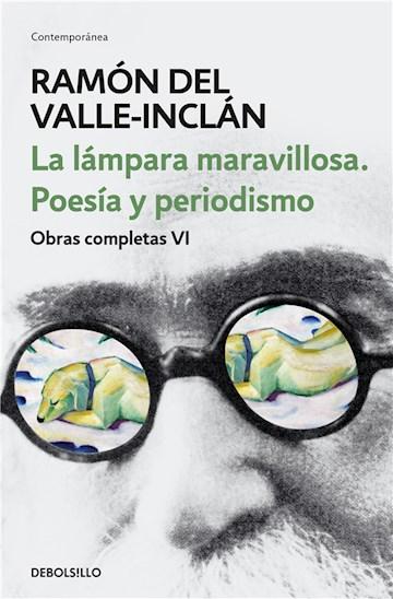 E-book La Lámpara Maravillosa. Poesía Y Periodismo (Obras Completas Valle-Inclán 6)