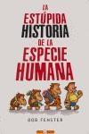 Papel Estupida Historia De La Especie Humana, La O