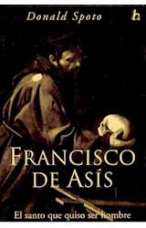 Papel FRANCISCO DE ASIS EL SANTO QUE QUISO SER HOMBRE (BIOGRAFIAS E HISTORIAS)