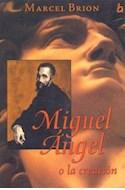 Papel MIGUEL ANGEL O LA CREACION (BIOGRAFIAS E HISTORIAS)
