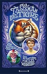 Libro 2. El Talisman Del Tigre  Las Aventuras De Miles Wednesday