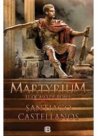 Papel Martyrium - El Ocaso De Roma