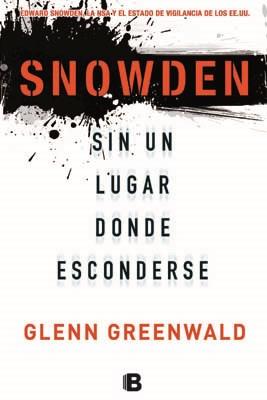 Papel Snowden. Sin Un Lugar Donde Esconderse