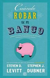 Libro Cuando Robar Un Banco