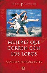 Libro Mujeres Que Corren Con Los Lobos  Ed. Aniversario