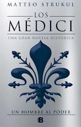Papel Medici, Los Una Gran Novela Historica Un Hombre Al Poder Ii