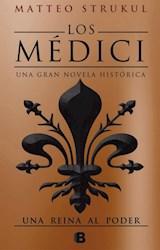 Libro Una Reina Al Poder ( Libro Iii De Los Medici )